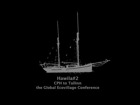 Hawila#2 CPH to Tallinn - the global ecovillage conference