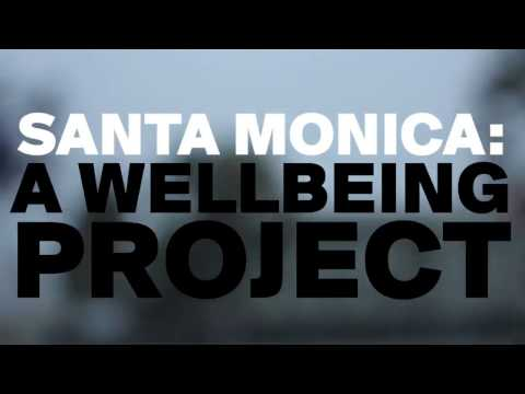 Santa Monica: A Wellbeing Project Pt.1