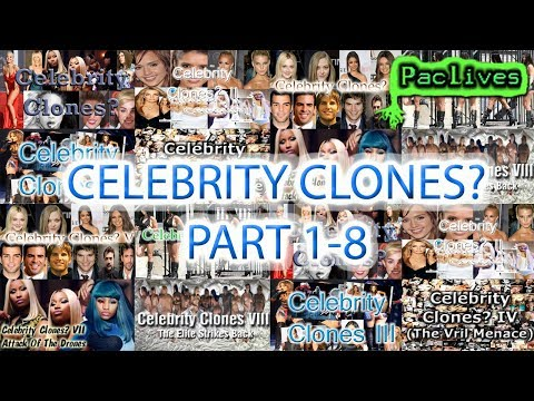 CELEBRITY CLONES?(Part 1-8)