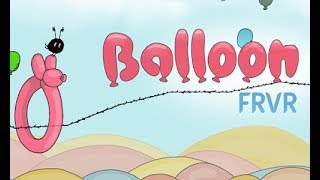 Balloon FRVR Full Gameplay Walkthrough