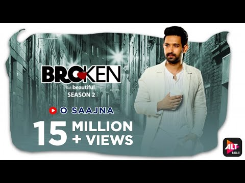O Saajna | Akhil Sachdeva | Music Video | Broken But Beautiful Season 2 | ALTBalaji