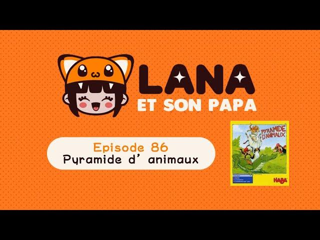 Lana et son papa 86 – Pyramide d'animaux
