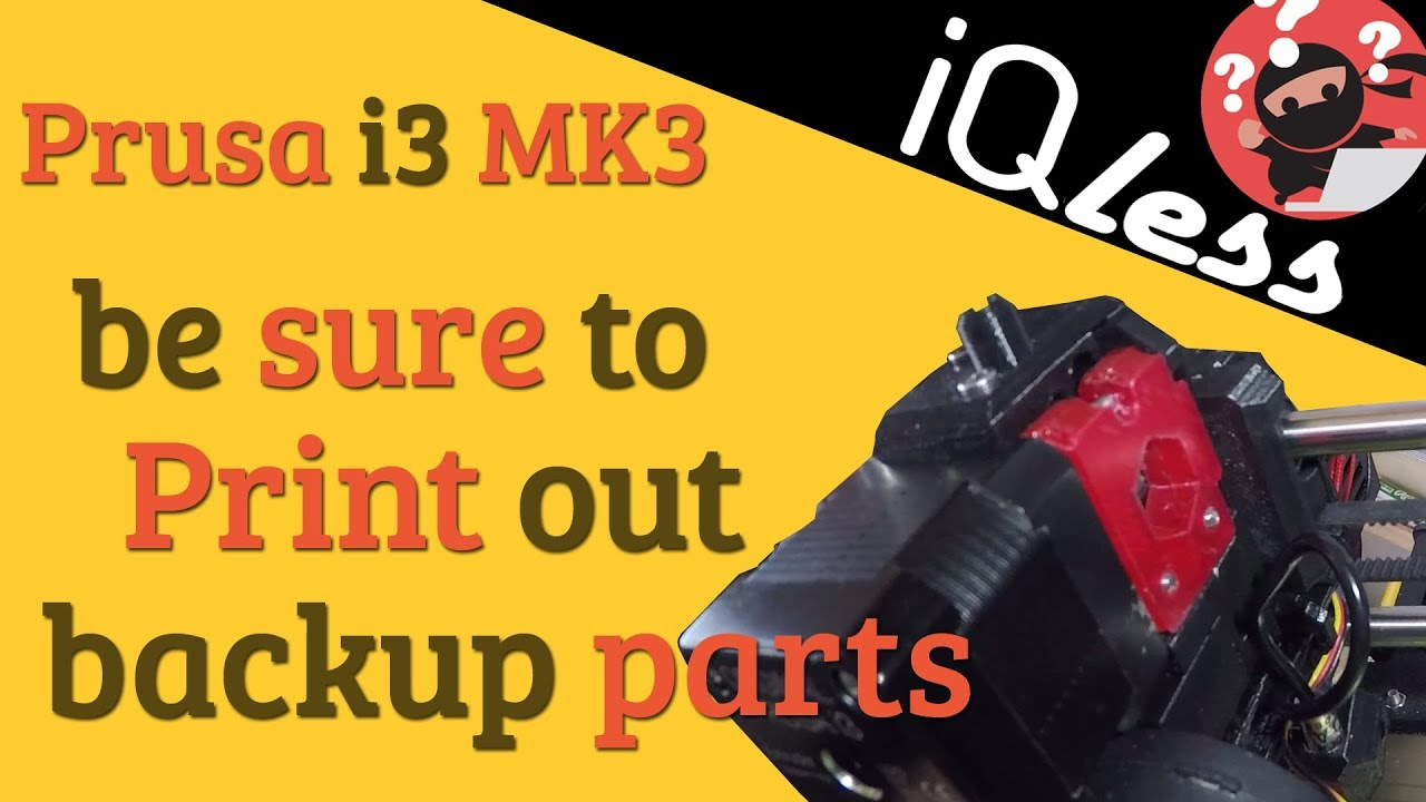 Prusa i3 MK3: Be sure to print out backup parts