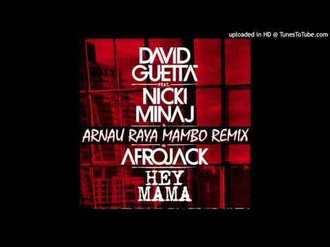 David Guetta ft Nicki Minaj & Afrojack - Hey Mama (Arnau Raya Mambo Remix)