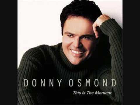 Seasons Of Love: Donny Osmond-This is the Moment
