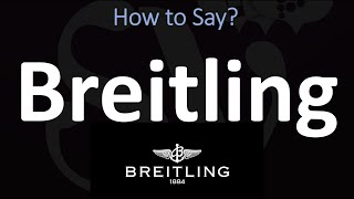 How to Pronounce Breitling? (C…