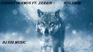 Serhat Durmus ft. Zerrin - Hislerim (Trap) (Lyrics) DJ Edi