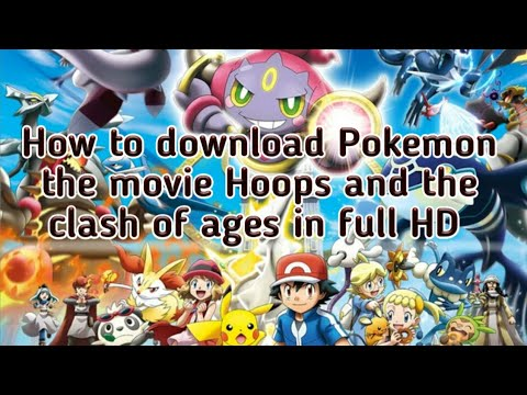 How To Download Pokemon The Movie Hoopa And The Clash Of Ages