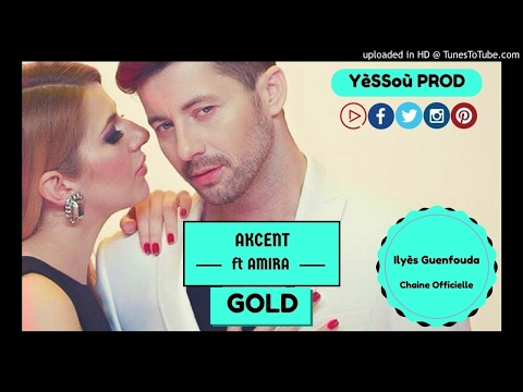 Akcent feat Amira - Gold (Official Song) By ILYES GU