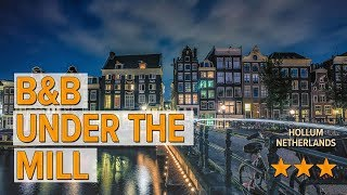 B&B Under the Mill hotel review | Hotels in Hollum | Netherlands Hotels