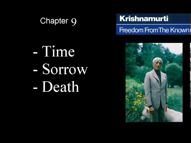 Jiddu Krishnamurti - Freedom From the Known (audio☉book) Chapter 9 - Time - Sorrow - Death