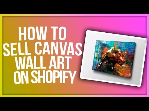 How To Sell $100K Canvas Wall Art On Shopify Without Spending $1 On Inventory