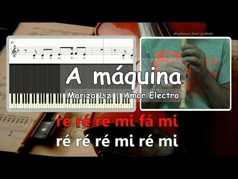 A maquina - Amor electro Karaoke para flauta Educação Musical Jose Galvao