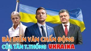 Bài diễn văn nhậm chức chấn động của Tổng thống dân bầu UKRAINA Zelensky