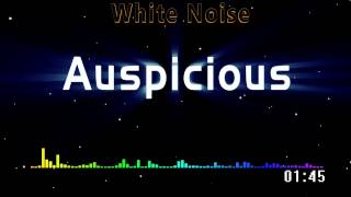 Auspicious - White Noise (WN) [Original Mix]