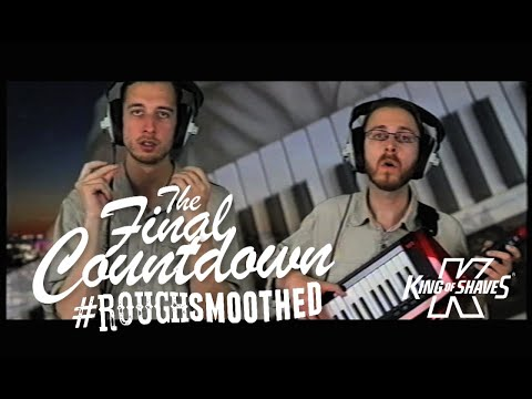 The Final Countdown Europe RoughSmoothed  King Of Shaves  Ad