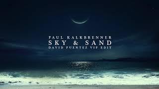 Paul Kalkbrenner - Sky & Sand (David Puentez VIP Edit)