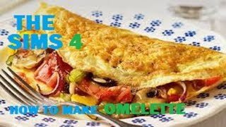 Sims 4 How to make Omelette