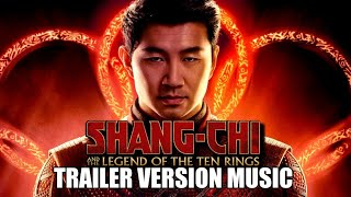 SHANG CHI AND THE LEGEND OF THE TEN RINGS Trailer Music Version