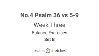 No.4 Psalm 36 vs 5-9 Week 3 Set B