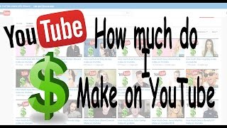 How much do I make on youtube - I show you * NOT clickbait*