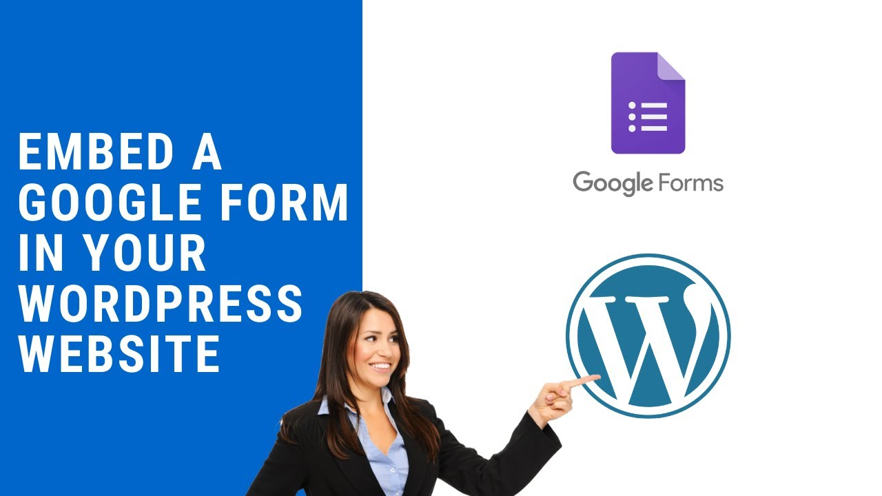 How to Embed a Google Form in Your WordPress Website 2021