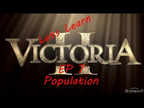 Let's Learn Victoria II: #7 Population