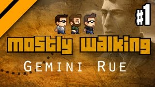 Mostly Walking - Gemini Rue - P1