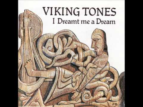 Viking Tones #2 I Dreamt me a Dream