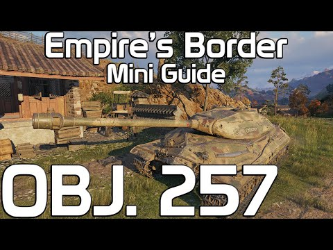 Obj. 257 And Empire's Border Mini-guide