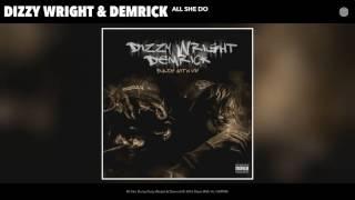 Dizzy Wright Demrick All She Do Audio.mp3