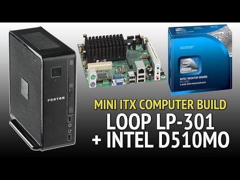 Mini ITX Loop LP-301 Proton Case + Intel Atom D510MO Computer Build