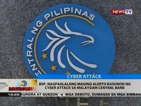 BT: BSP, nagpaalalang maging alerto kasunod ng cyber attack sa Malaysian Central Bank