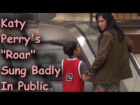 Katy Perry's Roar Sung Badly In Public