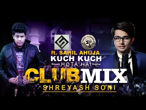 Kuch Kuch Hota Hai (Revisited) | (Club Mix) | Sahil Ahuja | Remixed by Shreyash Soni | Soulplugged