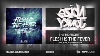 The Horrorist - Flesh Is the Fever (Dutch Movement Remix) (Official HQ Preview)