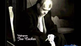Joe Cocker ~ Unforgiven