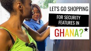 Shopping For Security Stuff In Ghana  Shopping In Ghana  Building In Ghana