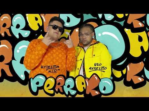 Uzielito Mix & Ugo Angelito - Perrako [Audio]