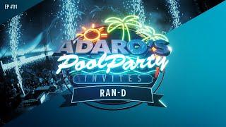 Adaro's Poolparty E01 - Guest Ran-D (b2b)