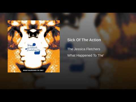 Sick Of The Action