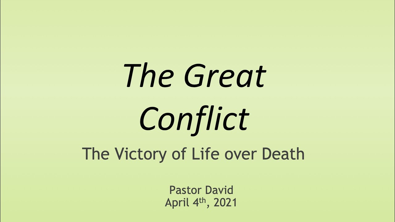 The Great Conflict — April 4th, 2021