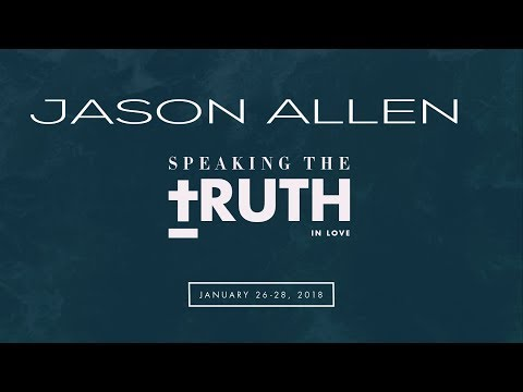 The Sufficiency of Scripture Session 1 - Jason Allen