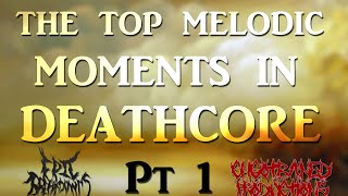 The Top Melodic Moments In Deathcore (Pt1)