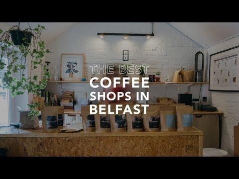 THE BEST COFFEE SHOPS IN BELFAST NORTHERN IRELAND