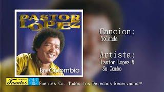 Pastor Lopez Y Su Combo / Yolanda [ Discos Fuentes ]