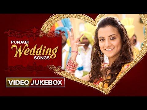 Punjabi Wedding Songs | Video Jukebox