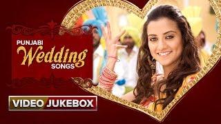 Punjabi Wedding Songs   Video Jukebox