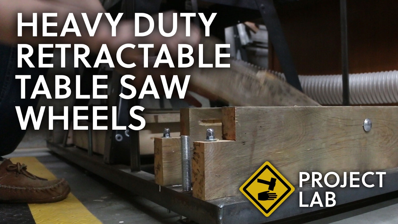 Making Retractable Wheels For A Heavy Table Saw