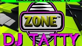 Dj Tatty @ THE ZONE Maximes volume 28